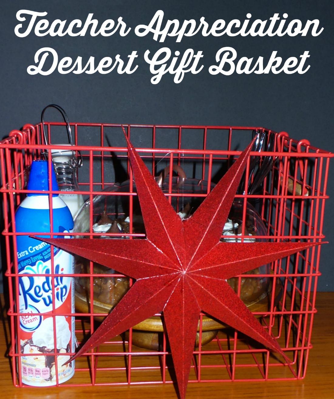 teacher appreciation dessert gift basket