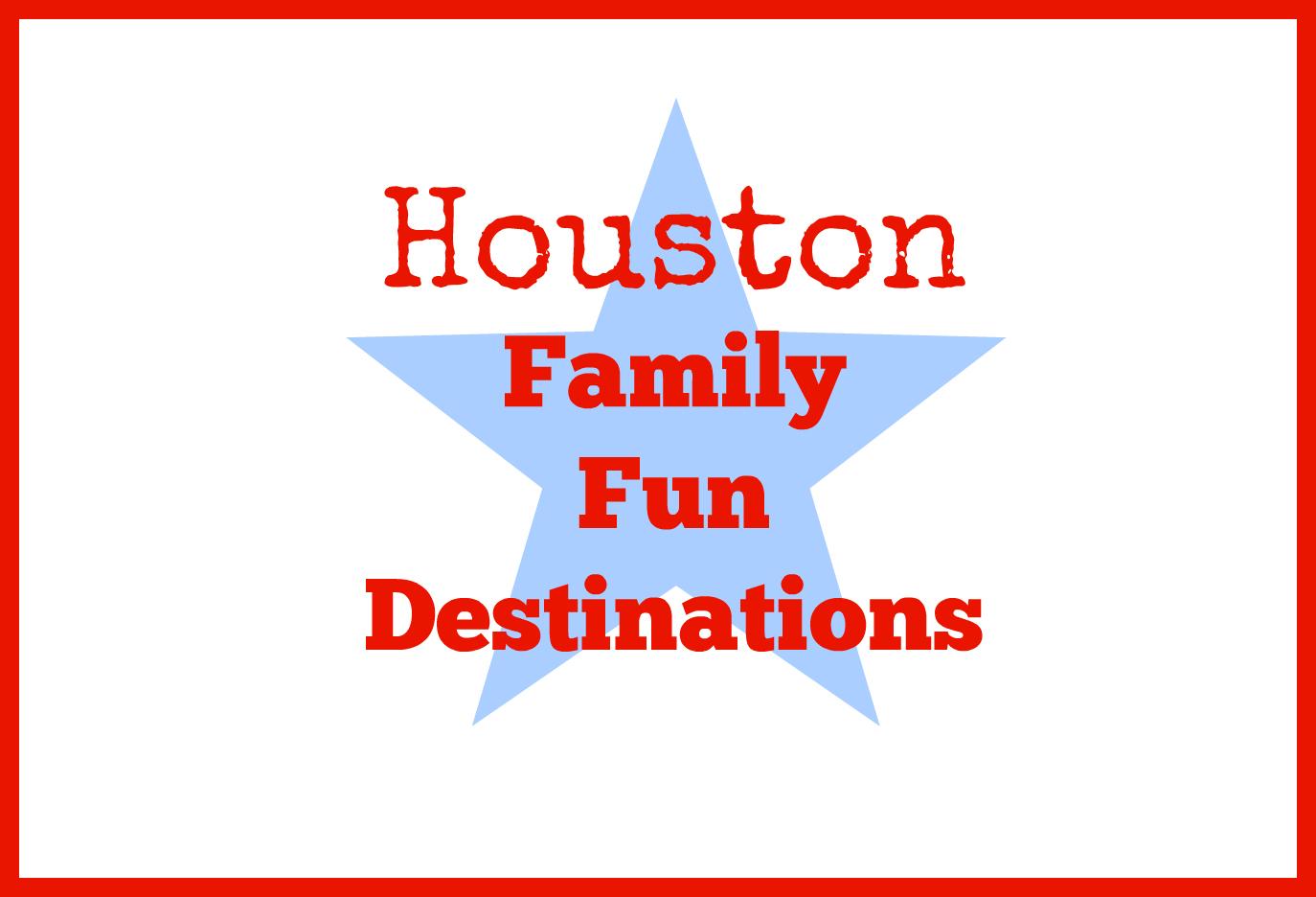 Houston family fun destinations