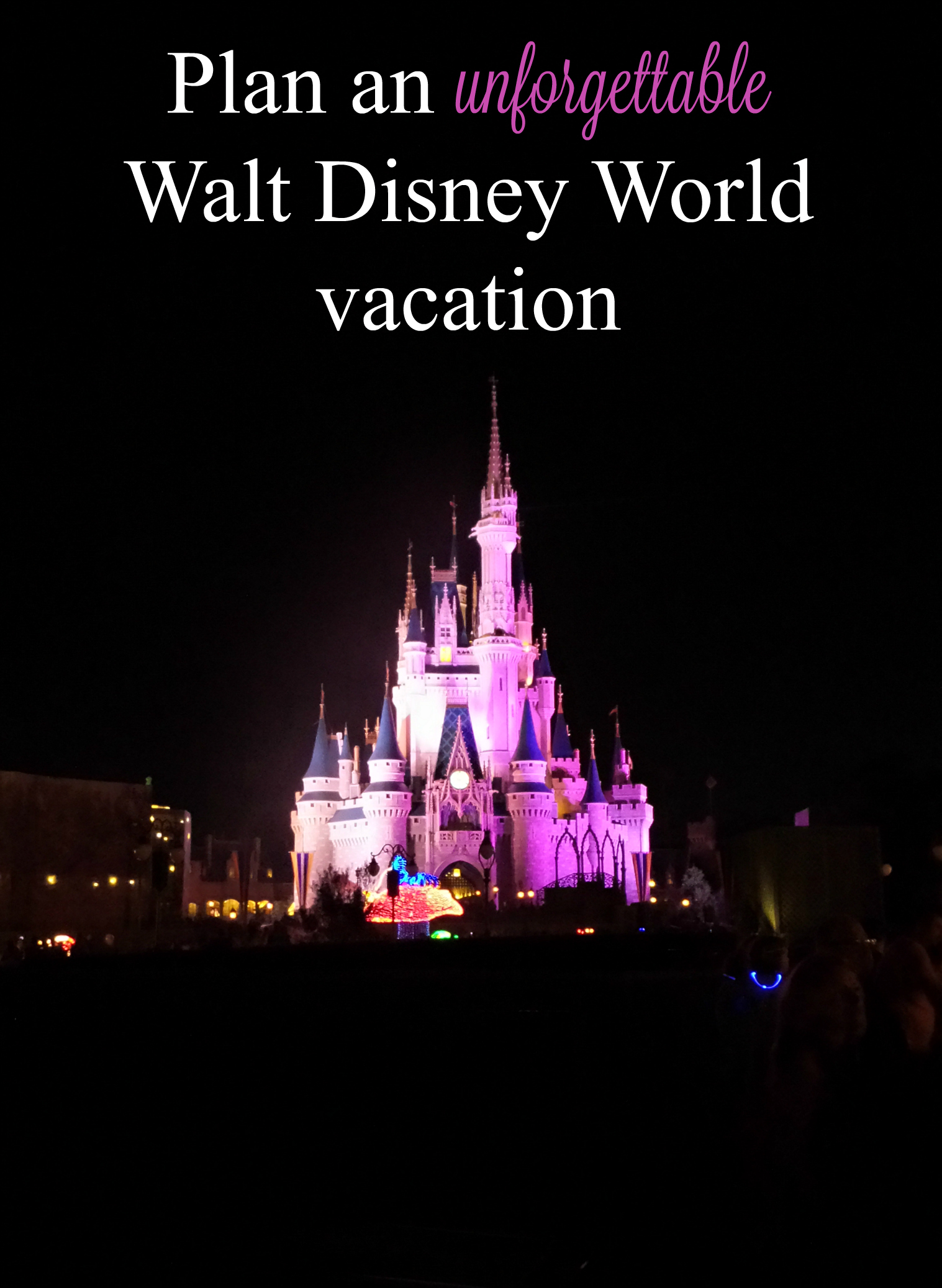 unforgettable walt disney world vacation