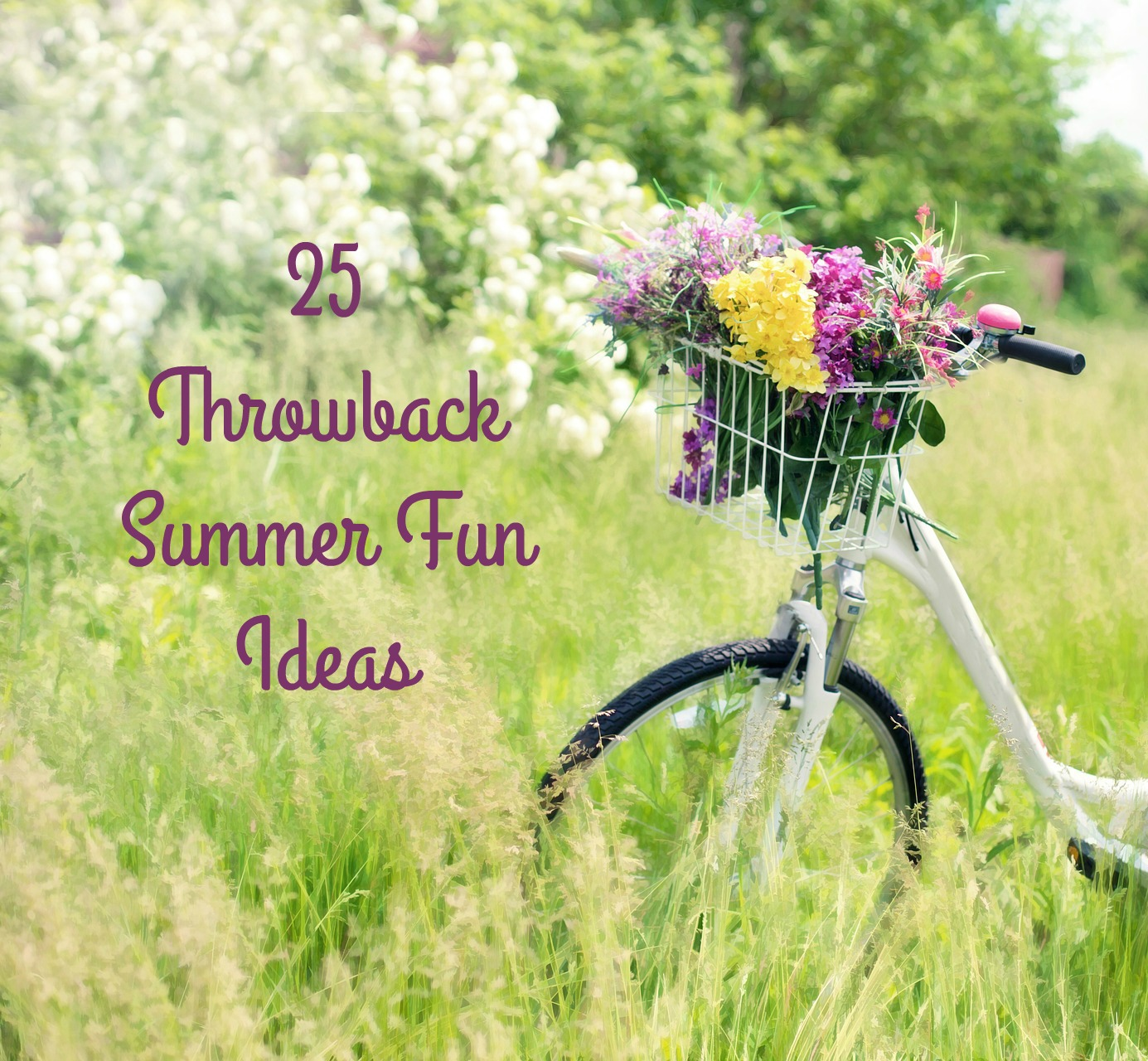 25 simple, old-fashioned summer fun ideas that are a ton of fun.