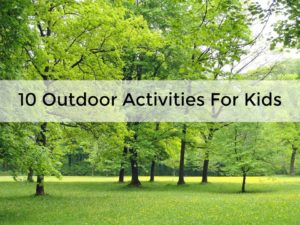 10 Fun Outdoor Activities For Kids