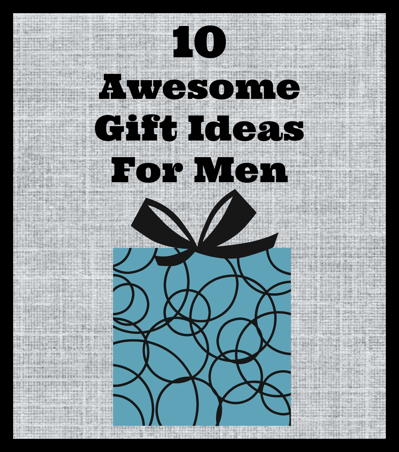 Awesome Gift Ideas For Men Family Fun Journal